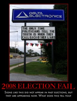 Sign says 'The only time politicians tell the truth is when they call each other liars'. Caption says '2008 Election FAIL - Signs like this did not appear in past elections, but they are appearing now. What does this tell you?'