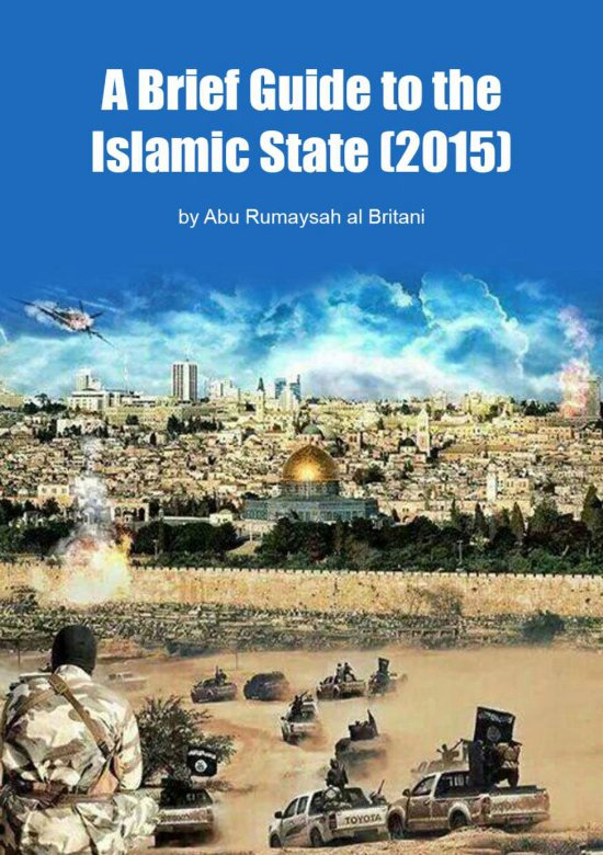 A Brief Guide to the Islamic State 2015, authored by British ISIS fighter Abu Rumaysah al Britani.