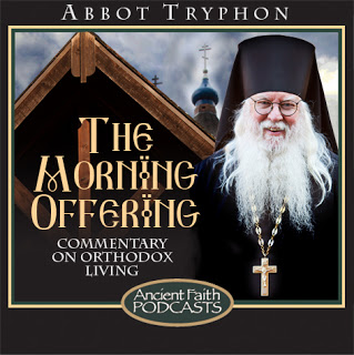 Abbot Tryphon: The Morning Offering