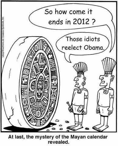 'So how come it ends in 2012?' 'Those idiots reelect Obama.'