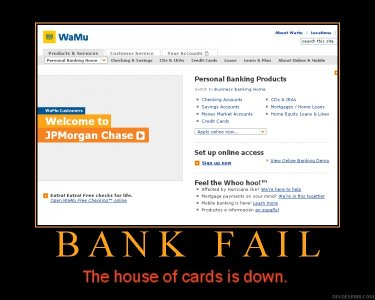 Screen shot of WaMu website after takeover by JPMorganChase. Caption: Bank FAIL - The house of cards is down.