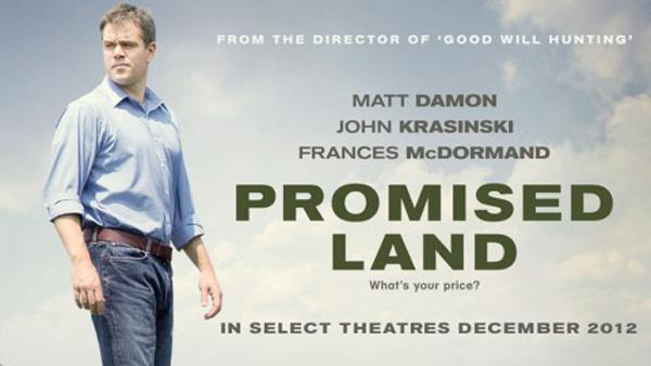 Matt Damon: Promised Land
