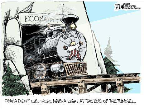 Obama didn't lie. There was a light at the end of the tunnel - an oncoming train labeled 'European socialism.'