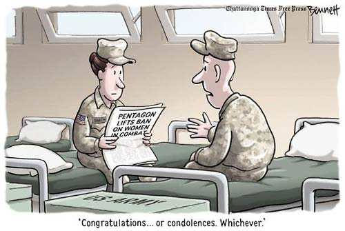 Pentagon lifts ban on women in combat. Congratulations...or condolences. Whichever.