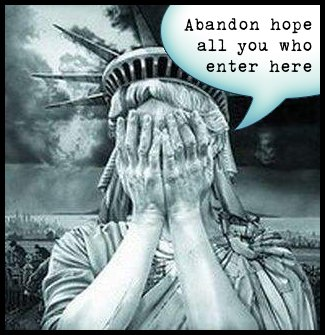 Statue of Liberty facepalm: Abandon hope all you who enter here