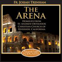 Ancient Faith Radio - The Arena: Fr. Josiah Trenham