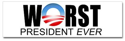 Anti-Obama bumper sticker: Worst President Ever