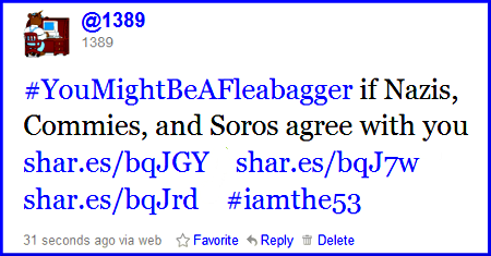 Tweet: #YouMightBeAFleabagger if Nazis, Commies, and Soros agree with you