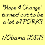 Hope & Change turned out to be a lot of PORK! - Click for full-size art