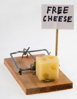 Bait and switch: 'Free cheese' in a mousetrap