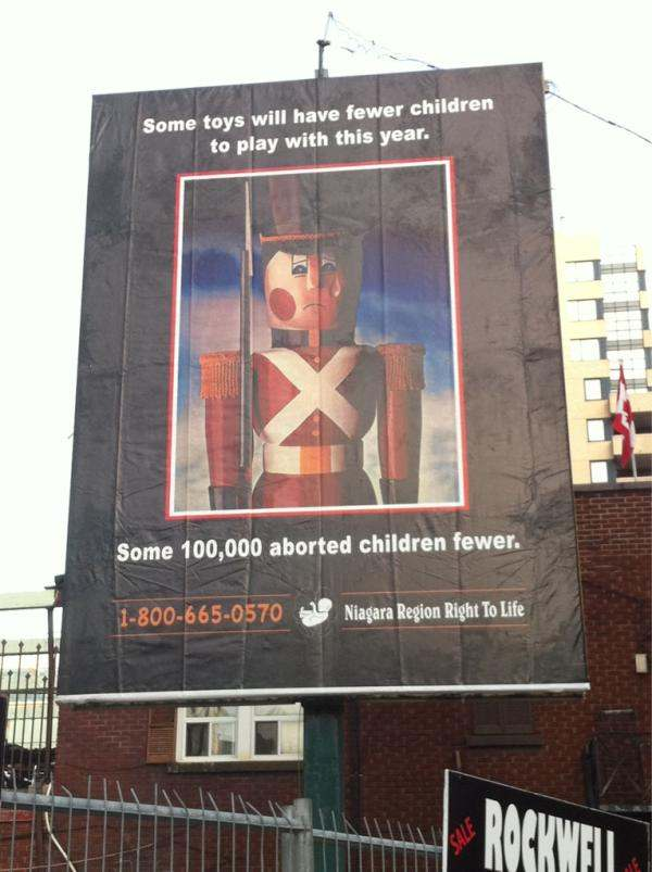 Canadian billboard: Some toys will have fewer children to play with this year. Some 100,000 aborted children fewer.