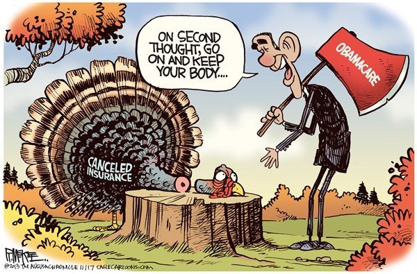 Decapitated turkey labeled 'Cancelled Insurance'. Obama holding axe labeled 'Obamacare', saying 'On second thought, go ahead and keep your body.'
