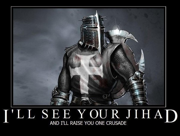 I'll see your jihad and I'll raise you one crusade