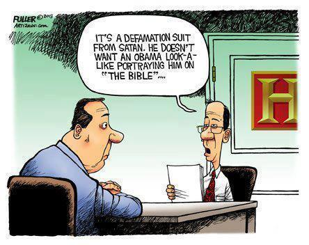 It's a defamation suit from Satan. He doesn't want an Obama look-a-like portraying him on 'The Bible.'