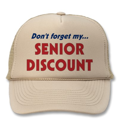 Hat: Don't forget my senior discount