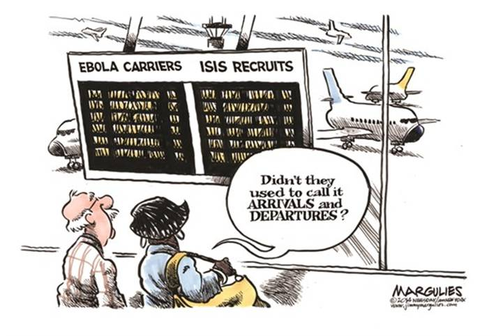 Ebola carriers, ISIS recruits - didn't they used to call it ARRIVALS and DEPARTURES?