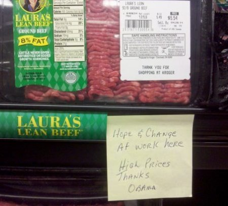 Sticky note attached to ground beef shelf in meat cooler: Hope & Change at work here - High Prices - Thanks, Obama!