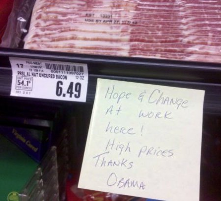 Sticky note attached to bacon shelf in meat cooler: Hope & Change at work here! High Prices - Thanks, Obama!