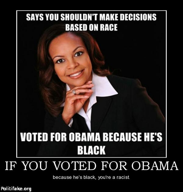 If you voted for Obama because he's black, you're a racist