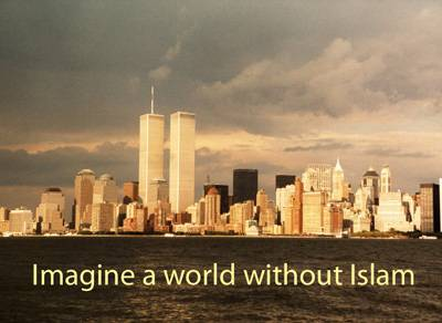 Skyline with Twin Towers: Imagine a world without Islam