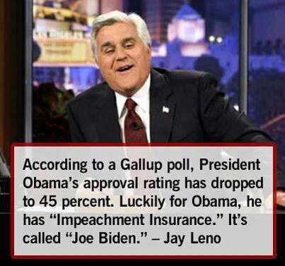 Joe Leno: 'According to Gallup, Obama's approval rating has dropped to 45 percent. Luckily for Obama, he has Impeachment Insurance. It's called Joe Biden.'