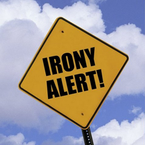 'Irony Alert!' sign