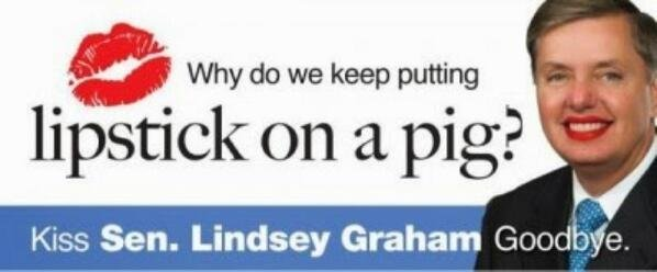Why do we keep putting lipstick on a pig? Kiss Lindsey Graham goodbye!