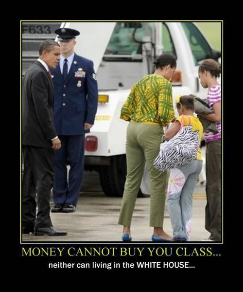 Money cannot buy you class. Neither can living in the White House.