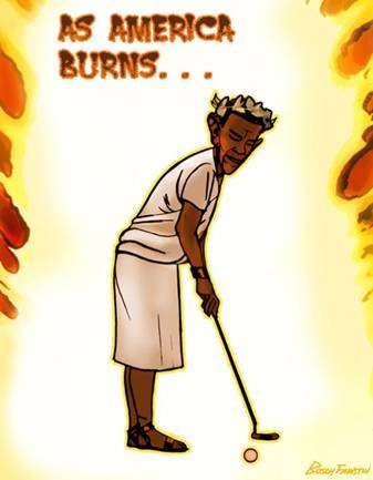 BHO as Nero putts as America burns