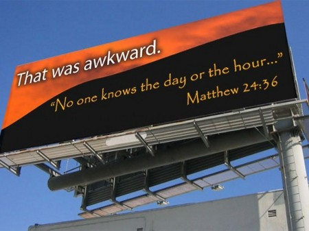 Billboard: 'That was awkward. No one knows the day or the hour...Matthew 24:36'