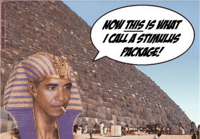 Obama as Pharaoh at the Pyramids: 'Wow, this is what I call a stimulus package!'