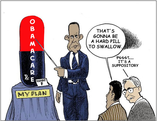 Obamacare as a gigantic pill: 'That's gonna be a hard pill to swallow.' - 'Pssst...it's a suppository.'