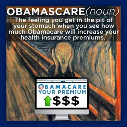 Obamascare: The feeling you get in the pit of your stomach when you see how much Obamacare will increase your health insurance premiums.