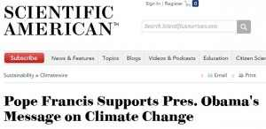 Scientific American headline: Pope Francis Supports Pres. Obama's Message on Climate Change