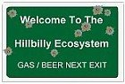 Welcome to the Hillbilly Ecosystem