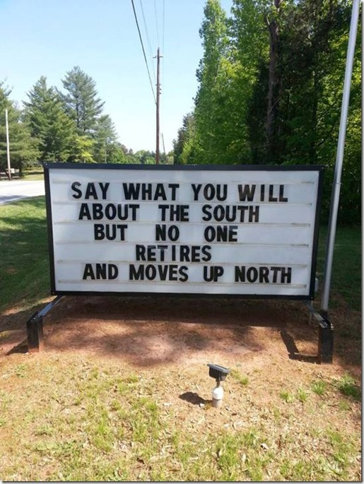 Say what you will about the South, but nobody retires and moves up North