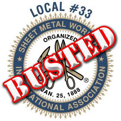 Sheet Metal Workers Local 33 BUSTED