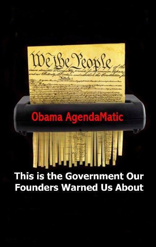 Obama AgendaMatic shredding the Constitution: This is the government our founders warned us about