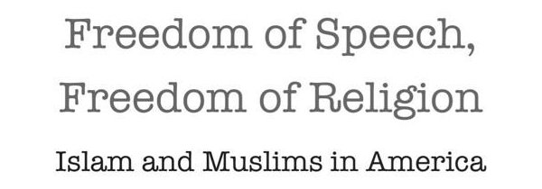 Freedom speech, freedom of religion, Islam and Muslims in America