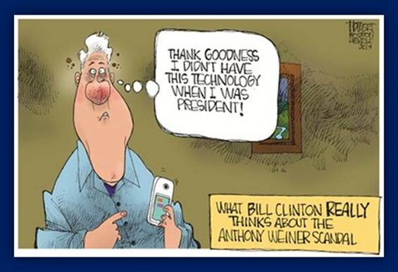 What Bill Clinton REALLY thinks about the Weinergate scandal: 'Thank goodness I didn't have this technology when I was president.'