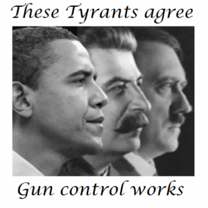 Hitler, Stalin, Obama agree: Gun control works