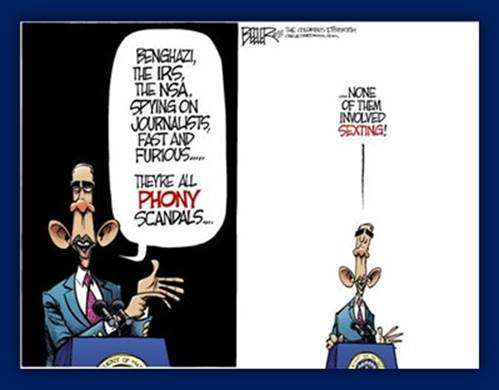 Obama: 'Benghazi, the IRS, the NSA, spying on journalists, Fast and Furious: They're all phony scandals. None of them involved sexting.'