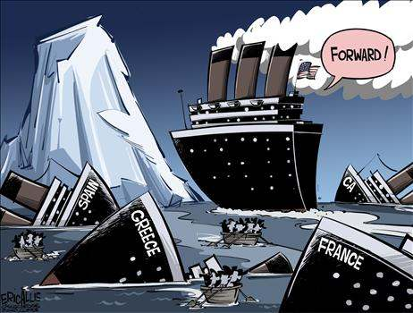 The Titanic: 'FORWARD!' onto the same iceberg that has already sunk California, Spain, France, Greece