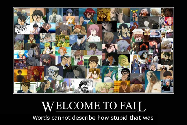 Facepalm collage: 'WELCOME TO FAIL: Words cannot describe how stupid that was'