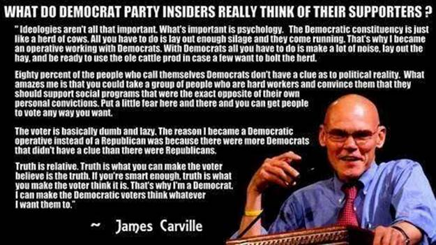 James Carville: 'The reason I became a Democratic operative instead of a Republican is because there were more Democrats that didn't have a clue than there were Republicans.'