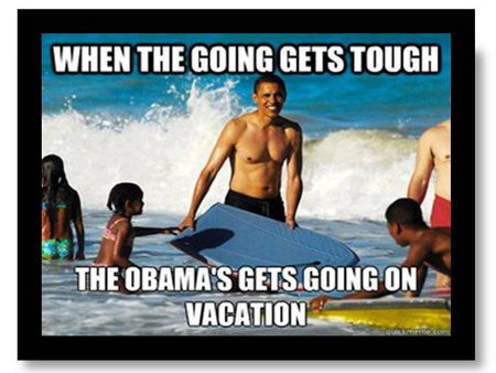 When the going gets tough, the Obamas get going on vacation